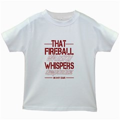 Fireball Whiskey Humor  Kids White T Shirts by crcustomgifts