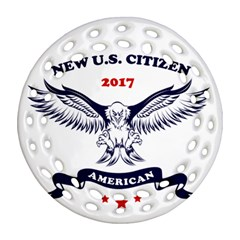 New U S  Citizen Eagle 2017  Ornament (round Filigree) by crcustomgifts