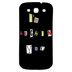 I Am Watching You Samsung Galaxy S3 S Iii Classic Hardshell Back Case by Valentinaart