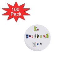 I Am Watching You 1  Mini Buttons (100 Pack)