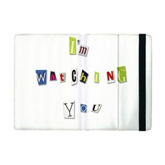 I Am Watching You Apple Ipad Mini Flip Case by Valentinaart