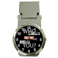 Who Are You Money Clip Watches by Valentinaart