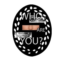 Who Are You Ornament (oval Filigree)