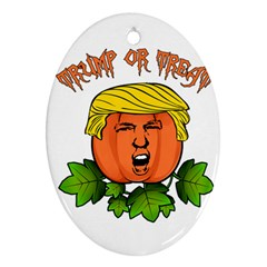 Trump Or Treat  Oval Ornament (two Sides) by Valentinaart