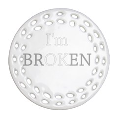 I Am Ok   Broken Round Filigree Ornament (two Sides) by Valentinaart