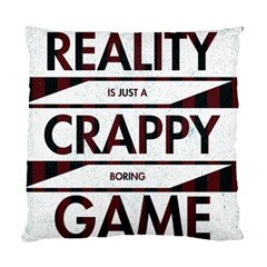 Reality Is Just A Crappy  Boring Game Standard Cushion Case (one Side)