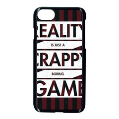 Reality Is Just A Crappy  Boring Game Apple Iphone 7 Seamless Case (black) by Celenk