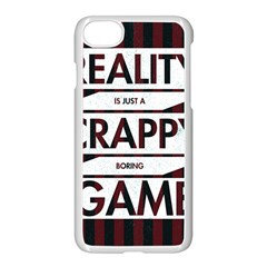 Reality Is Just A Crappy  Boring Game Apple Iphone 8 Seamless Case (white) by Celenk