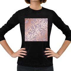 Rose Gold, Asian,leaf,pattern,bamboo Trees, Beauty, Pink,metallic,feminine,elegant,chic,modern,wedding Women s Long Sleeve Dark T Shirts