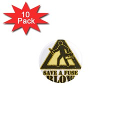 Save A Fuse Blow An Electrician 1  Mini Magnet (10 Pack)  by FunnyShirtsAndStuff