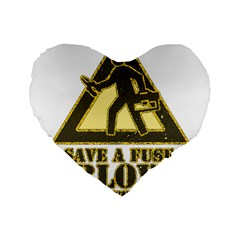 Save A Fuse Blow An Electrician Standard 16  Premium Flano Heart Shape Cushions by FunnyShirtsAndStuff