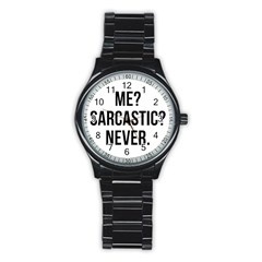 Me Sarcastic Never Stainless Steel Round Watch by FunnyShirtsAndStuff