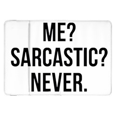 Me Sarcastic Never Samsung Galaxy Tab 8 9  P7300 Flip Case by FunnyShirtsAndStuff