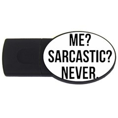 Me Sarcastic Never Usb Flash Drive Oval (2 Gb) by FunnyShirtsAndStuff