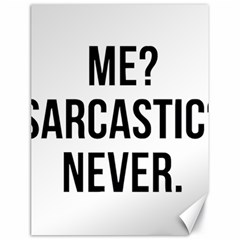 Me Sarcastic Never Canvas 18  X 24   by FunnyShirtsAndStuff
