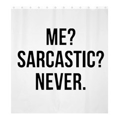Me Sarcastic Never Shower Curtain 66  X 72  (large)  by FunnyShirtsAndStuff