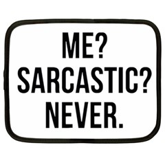 Me Sarcastic Never Netbook Case (xl)