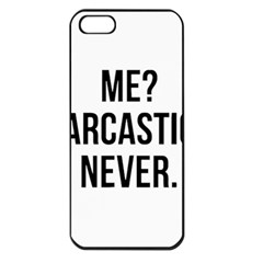 Me Sarcastic Never Apple Iphone 5 Seamless Case (black) by FunnyShirtsAndStuff