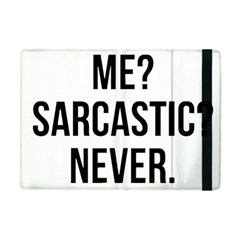 Me Sarcastic Never Apple Ipad Mini Flip Case by FunnyShirtsAndStuff