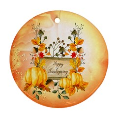 Happy Thanksgiving With Pumpkin Round Ornament (two Sides) by FantasyWorld7