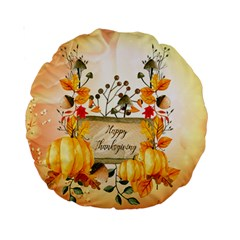 Happy Thanksgiving With Pumpkin Standard 15  Premium Round Cushions by FantasyWorld7