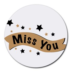 Lettering Miss You Banner Round Mousepads by BangZart