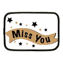 Lettering Miss You Banner Netbook Case (medium)  by BangZart