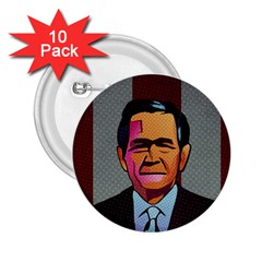 George W Bush Pop Art President Usa 2 25  Buttons (10 Pack)  by BangZart