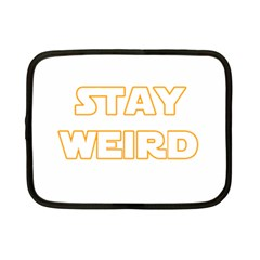 Stay Weird Netbook Case (small)  by Valentinaart
