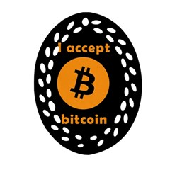 I Accept Bitcoin Oval Filigree Ornament (two Sides) by Valentinaart