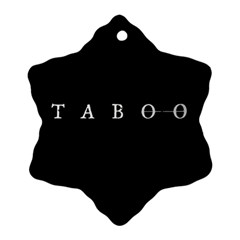 Taboo Snowflake Ornament (two Sides) by Valentinaart