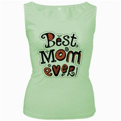 Best Mom Ever Women s Green Tank Top by allthingseveryday