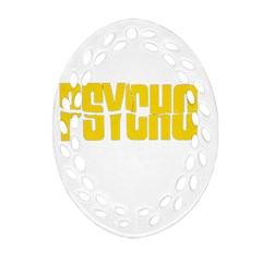 Psycho  Ornament (oval Filigree) by Valentinaart