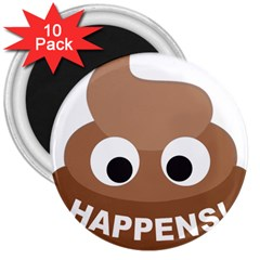 Poo Happens 3  Magnets (10 Pack)  by Vitalitee