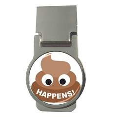 Poo Happens Money Clips (round)  by Vitalitee