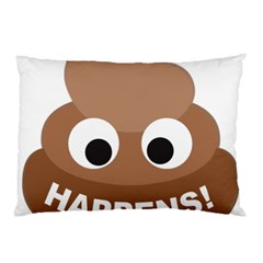 Poo Happens Pillow Case (two Sides) by Vitalitee