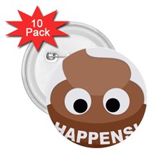 Poo Happens 2 25  Buttons (10 Pack)