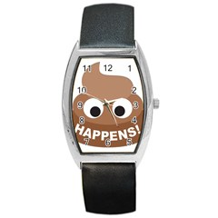 Poo Happens Barrel Style Metal Watch by Vitalitee