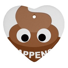 Poo Happens Heart Ornament (two Sides) by Vitalitee