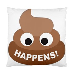 Poo Happens Standard Cushion Case (one Side) by Vitalitee
