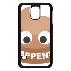 Poo Happens Samsung Galaxy S5 Case (black) by Vitalitee