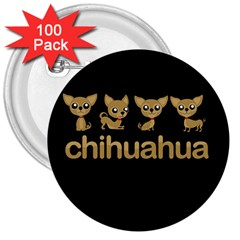 Chihuahua 3  Buttons (100 Pack)  by Valentinaart