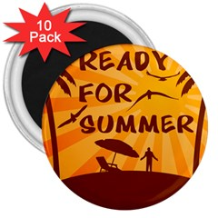 Ready For Summer 3  Magnets (10 Pack)  by Melcu
