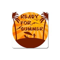 Ready For Summer Square Magnet by Melcu
