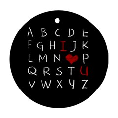 Love Alphabet Round Ornament (two Sides) by Valentinaart