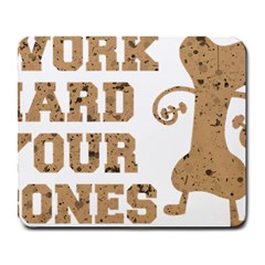 Work Hard Your Bones Large Mousepads by Melcu