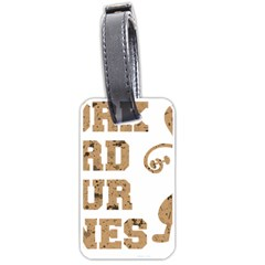 Work Hard Your Bones Luggage Tags (one Side)  by Melcu