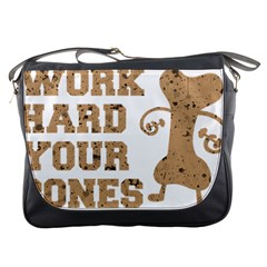 Work Hard Your Bones Messenger Bags by Melcu
