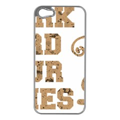 Work Hard Your Bones Apple Iphone 5 Case (silver) by Melcu