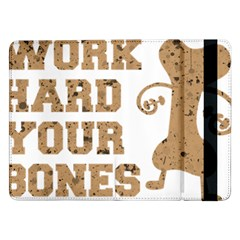 Work Hard Your Bones Samsung Galaxy Tab Pro 12 2  Flip Case by Melcu